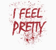 I Feel Pretty (blood splatter) by GrimDork