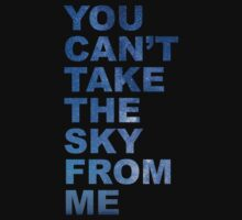 You Can't Take the Sky From Me by ZyksDesign