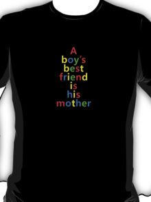 Psycho - A Boys Best Friend Is His Mother T-Shirt