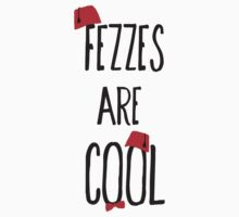 Fezzes Are Cool by lisa madhavan
