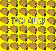 There is a Taco Queen Inside all of us by Stacey Muir