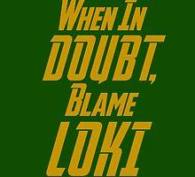 Blame Loki  by lokibending