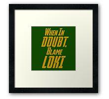 Blame Loki  Framed Print