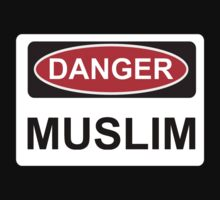 Danger Muslim - Warning Sign by graphix