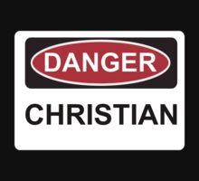 Danger Christian - Warning Sign by graphix