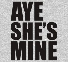 Aye She's Mine by eclothing