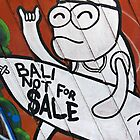 """ Bali not for Sale "" by Malcolm Heberle"
