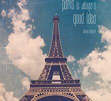 Paris is Always a Good Idea by Maren Misner