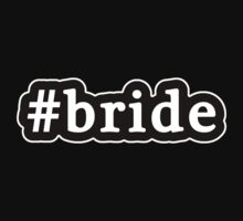 Bride - Hashtag - Black & White by graphix