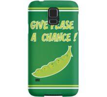 give pease a chance Samsung Galaxy Case/Skin