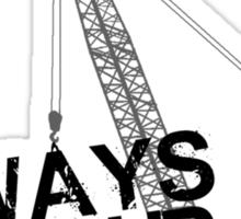 Crane Operators Always Get It Up Sticker