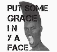 Put Some Grace In Ya Face (Center) by RobC13
