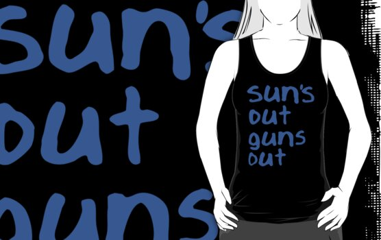 Sun's Out Guns Out Shirt - 22 Jumpstreet Channing Tatum Jonah Hill by erikaandmonty