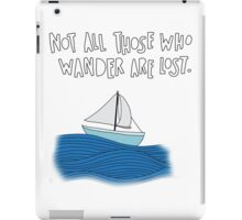 LotR - Not All Those Who Wonder Are Lost iPad Case/Skin