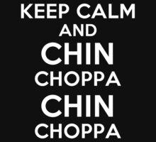Chin Choppa Chin Choppa! by bilalirfan