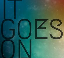 It Goes On by totoislostinoz