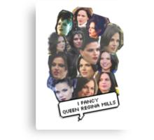I fancy Queen Regina Mills Canvas Print