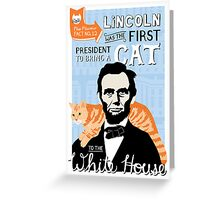 Lincoln was the first president to bring a cat to the white house. Greeting Card