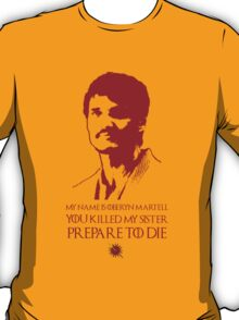 My Name Is Oberyn Martell. You Killed My Sister T-Shirt