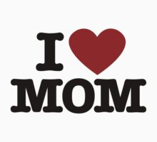 I Love MOM by Boogiemonst