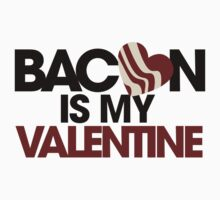 BACON is my Valentine by Boogiemonst