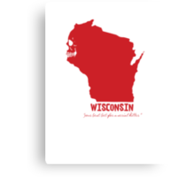 Wisconsin - your best bet for a serial killer Canvas Print