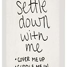 Settle Down With Me: Ed Sheeran - iPhone Case  by sullat04