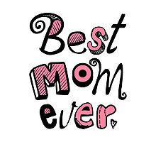 Best Mom Ever Nr. 01 - Text Art by silvianeto