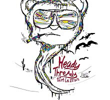 fear and loathing in Heady Thready by derek broder