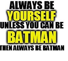Be Batman  by HearMeOut