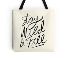 Stay Wild & Free Tote Bag