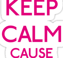 Keep Calm cause I'm a Princess (Pink) Sticker
