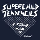 Superchild Tendencies by Lilterra