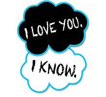 I love you.I know. Photographic Print
