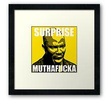 Surprise Mothafucka Framed Print