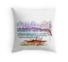 Affirmation - What I am Throw Pillow