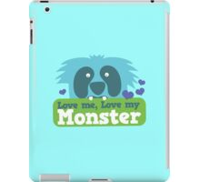 Love me love my monster iPad Case/Skin