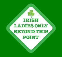 IRISH ladies only beyond this point by jazzydevil
