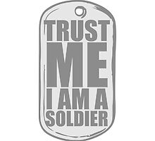 Trust Me Soldier Dog Tag by Style-O-Mat