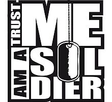 Trust Me I Am A Soldier Logo Design by Style-O-Mat