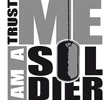 Trust Me I Am A Soldier Logo by Style-O-Mat