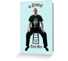 No Country For Bald Men Greeting Card