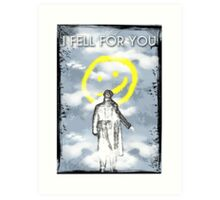 I FELL FOR YOU Art Print