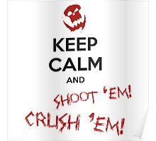 Keep calm and SHOOT 'EM! Poster