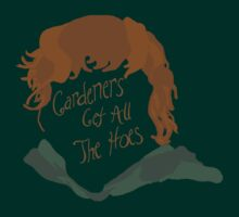 Gardeners Get All The Hoes by thatbekkahgirl