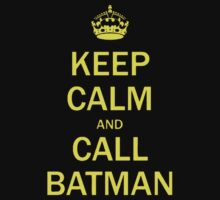 KEEP CALM AND CALL BATMAN by memebase