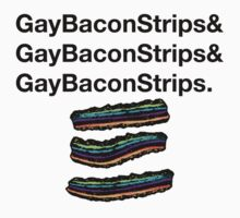GAY BACON STRIPS by memebase