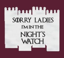 Sorry Ladies I am in the Night's Watch by best-designs