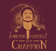 Oberyn Martell is my Champion by Olipop