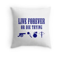 Live Forever Or Die Trying (Weapons) Throw Pillow
